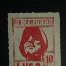 Sellos: LUGO PRO COMBATIENTE VIÑETA GUERRA CIVIL- COMPARA PRECIOS - NUEVO CON GOMA. Lote 32233678