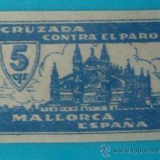 Sellos: MALLORCA 5 CTS, CRUZADA CONTRA EL PARO, NUMERACION EN EL DORSO, NUEVO CON GOMA. Lote 36989260