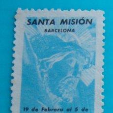 Sellos: SELLO VIÑETA SANTA MISION BARCELONA 1961, NUEVO SIN GOMA. Lote 37162117