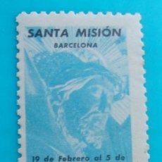 Sellos: SELLO VIÑETA SANTA MISION BARCELONA 1961, NUEVO CON GOMA. Lote 37162124