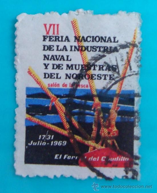 VIÑETA SELLO VII FERIA NACIONAL DE LA INDUSTRIA NAVAL Y DE MUESTRAS DEL NOROESTE 1969 CIRCULADO (Sellos - España - Guerra Civil - De 1.936 a 1.939 - Nuevos)