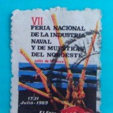 Sellos: VIÑETA SELLO VII FERIA NACIONAL DE LA INDUSTRIA NAVAL Y DE MUESTRAS DEL NOROESTE 1969 CIRCULADO. Lote 37218871