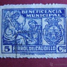 Sellos: BENEFICENCIA MUNICIPAL - FERROL DEL CAUDILLO - 5 CÉNTIMOS - LITOGRAFIA E IMPRENTA ROEL CORUÑA -. Lote 41032154