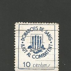 Sellos: VIÑETA - GUERRA CIVIL -DONADORS DE SANG - AJUT AL COMBATENT -10 CENTIMS - (V-685). Lote 43366673