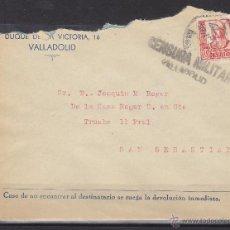 Sellos: CARTA CENSURA MILITAR VALLADOLID DEST SAN SEBASTIAN - JOAQUIN M ROGER , DELEGADO REQUETE. Lote 48662998