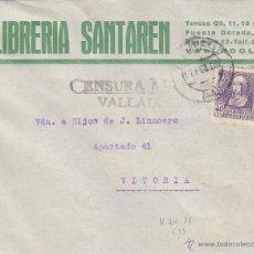 Sellos: CARTA MEMB LIBRERIA SANTAREN CENSURA MILITAR VALLADOLID 1939 / VITORIA CON LLEGADA . Lote 48719641