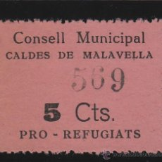 Sellos: CALDES DE MALAVELLA ( GERONA ) CONSELL MUNICIPAL PRO REFUGIATS 5 CTS VIÑETA / LOCAL GUERRA CIVIL. Lote 49489104