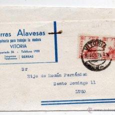 Sellos: TARJETA DE SIERRAS ALAVESAS. MAQUINARIA PARA TRABAJAR LA MADERA. FRANQUEADA VITORIA - LUGO AÑO 1939. Lote 53730500