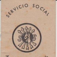 Sellos: CARTILLA SERVICIO SOCIAL -AJUSTE DE LOS TRABAJOS CON 11 VIÑETAS SERVICIO SOCIAL 1945. Lote 53859668