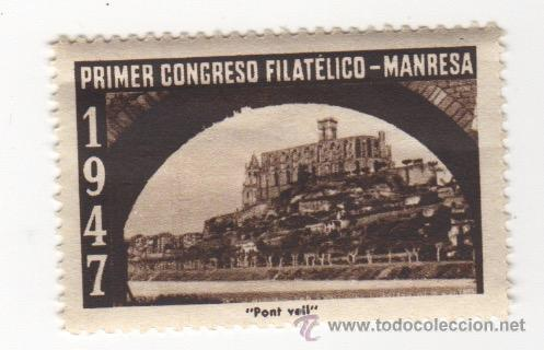 VIÑETA DE MANRESA PRIMER CONGRESO FILATELICO MANRESA 1947 PONT VELL 1ª SERIE (Sellos - España - Guerra Civil - Viñetas - Nuevos)