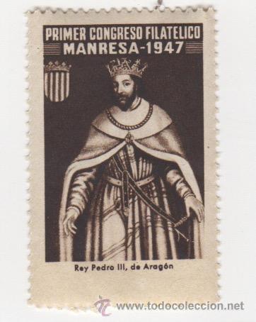 VIÑETA DE MANRESA PRIMER CONGRESO FILATELICO MANRESA 1947 REY PEDRO III DE ARAGON 1ª SERIE (Sellos - España - Guerra Civil - Viñetas - Nuevos)