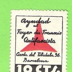 Sellos: GUERRA CIVIL,VIÑETA AYUDAD AL FOYER FRANCAIS,ANTIFASCISTA,AVDA. DEL TIBIDABO,. Lote 66498486