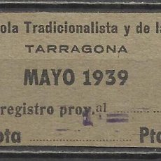 Sellos: 7472-SELLO GUERRA CIVIL TARRAGONA 1939 CUOTA FALANGE ESPAÑOLA TRADICIONALISTA Y DE LAS JONS,JUNTA O. Lote 67584125