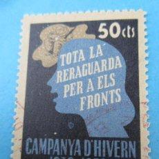 Sellos: CAMPANYA D´HIVERN , TOTA LA RERAGUARDA PER ELS FRONTS 50 CTS.. Lote 77897181