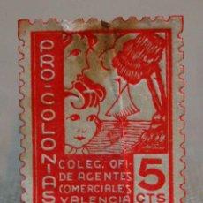 Sellos: PRO COLONIAS, 5 CENTIMOS, COLEGIO OFICIAL DE AGENTES COMERCIALES, VALENCIA. Lote 89248695