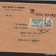 Sellos: CARTA BANCO COMERCIAL 1937 CENSURA MILITAR PALMA DE MALLORCA DEST MONACO CON LLEGADA VIVA ESPAÑA. Lote 81298292