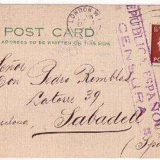 Selos: FF6-82- TARJETA LONDRES - SABADELL (BARCELONA) 1937. CENSURA . BONITO TEXTO. Lote 83470356
