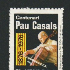 Sellos: VIÑETA.CENTENARI PAU CASALS.1876-1976.EL VENDRELL.. Lote 84643000