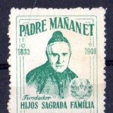 Sellos: VIÑETA PADRE MAÑANET, FUNDADOIR HIJOS SAGRADA FAMILIA, EN PRO DE SU CAUSA, NUEVA. Lote 90510210