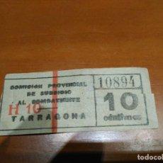 Sellos: COMISIÓN PROVINCIAL SUBSIDIO AL COMBATIENTE TARRAGONA 10 CENTIMOS . Lote 95118119