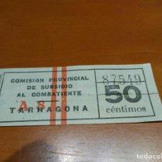 Sellos: COMISIÓN PROVINCIAL SUBSIDIO AL COMBATIENTE TARRAGONA 50 CENTIMOS . Lote 95081971