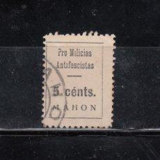 Sellos: MAHON. PRO-MILICIAS ANTIFASCISTAS. 5 CTS.. Lote 98499163