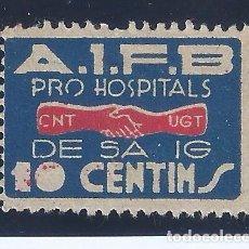 Sellos: A.I.F.B. PRO HOSPITALS DE SANG. CNT-UGT (VARIEDAD...FALLO DE IMPRESIÓN EN LA N DE SANG). LUJO.. Lote 104407303