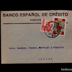 Francobolli: C10-10-10 GUERRA CIVIL HISTORIA POSTAL FRONTAL DEL BANCO ESPAÑOL DE CREDITO CIRCULADO DE HUELVA A J. Lote 106830903