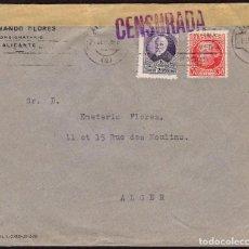 Sellos: ESPAÑA 1936 EDIFIL 666, 687 SOBRE - DE ALICANTE A ALGER CENSURADA. Lote 107424210