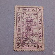 Sellos: LOCALES - MELILLA - TRABAJO - CONTRA EL PARO - VIVA ESPAÑA - 5 CTS.. Lote 108583331