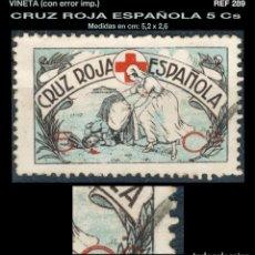 Sellos: VIÑETA - CRUZ ROJA ESPAÑOLA - 5 CS - (CON ERROR) - REF289. Lote 112015323