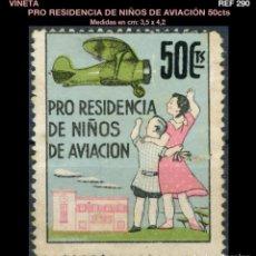 Sellos: VIÑETA - PRO RESIDENCIA DE NIÑOS DE AVIACIÓN - 50 CTS - REF290. Lote 112015475