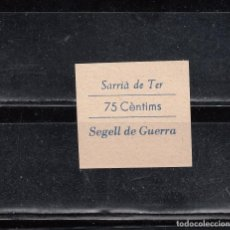 Sellos: SARRIA DE TER. SEGELL DE GUERRA. 75 CTS.. Lote 112464823
