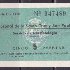 Sellos: AA29-PARAFISCALES TALON 5 PTAS SERVICIO DERMATOLOGÍA HOSPITAL SANTA CRUZ Y SAN PABLO. Lote 115314647