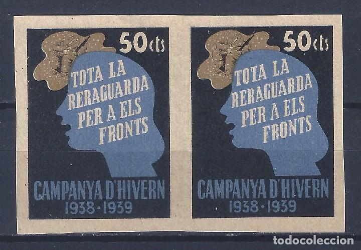 CAMPANYA D´HIVERN 1938-1939. TOTA LA RERAGUARDA PER A ELS FRONTS. GUILLAMÓN 2467S. MUY ESCASO ASÍ. (Sellos - España - Guerra Civil - Viñetas - Nuevos)