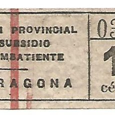Sellos: COMISIÓN PROVINCIAL SUBSIDIO AL COMBATIENTE TARRAGONA 10 CENTIMOS B 8 BILLETE DE CONTRIBUCION. Lote 122210555