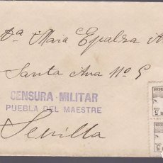 Sellos: F27-31-GUERRA CIVIL -CARTA PUEBLA DEL MAESTRE BADAJOZ 1937. LOCAL Y CENSURA. NO CATª VIOLETA. Lote 126772951