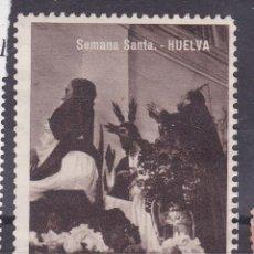 Sellos: VV7- VIÑETA SEMANA SANTA HUELVA . SIN GOMA . Lote 130541858