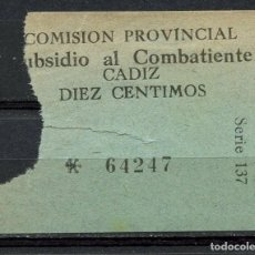 Sellos: GUERRA CIVIL, VIÑETA, TICKET, SUBSIDIO AL COMBATIENTE, CADIZ, V: 10 CTS.. Lote 131068688
