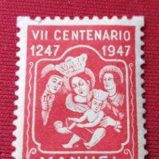 Sellos: MANUEL. VALENCIA. VIÑETA 7 CENTENARIO VIRGEN. 1947. Lote 137375330