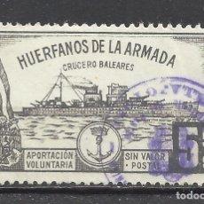 Sellos: 7541-SELLO FISCAL HUERFANOS DE LA ARMADA MARINA CRUCERO BALEARES GUERRA CIVIL APORTACION VOLUNTARIA. Lote 140372894