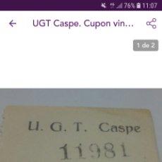 Sellos: CUPÓN UGT CASPE. Lote 152130913