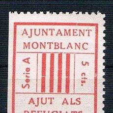 Selos: GUERRA CIVIL SELLO LOCAL AJUNTAMENT MONTBLANC AJUT ALS REFUGIATS SERIE A ** LOT006. Lote 153989730