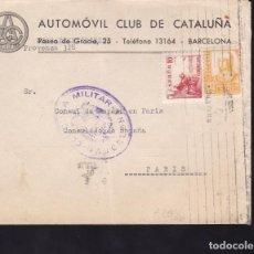 Sellos: CM2-23- CARTA AUTOMÓVIL CLUB CATALUÑA BARCELONA -PARÍS 1939. CENSURA . Lote 158211118