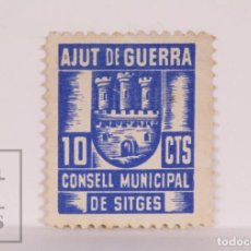 Sellos: VIÑETA LOCAL GUERRA CIVIL - CONSELL MUNICIPAL DE SITGES. AJUT DE GUERRA - 10 CÉNTIMS / CTS. Lote 163830790