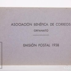 Sellos: EMISIÓN POSTAL 1938 - ASOCIACIÓN BENÉFICA DE CORREOS. ORFANATO - SERVICIO NACIONAL CORREOS DE ESPAÑA. Lote 165621414
