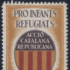 Sellos: ACCIÓ CATALANA REPUBLICANA. PRO INFANTS REFUGIATS. MH *. Lote 167583436
