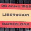 Sellos: FOLLETO DE PROPAGANDA LIBERACION BARCELONA 26 ENERO 1939. Lote 168961548