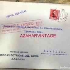Sellos: CORDOBA, 1938, SOBRE HIDRO-ELECTRICA DEL GENIL, CIRCULADO A SEVILLA, CENSURA. Lote 169652248