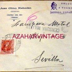 Sellos: CASTRO DEL RIO, CORDOBA, 1938, SOBRE CIRCULADO A SEVILLA, CENSURA MILITAR, MUY RARO. Lote 170165568